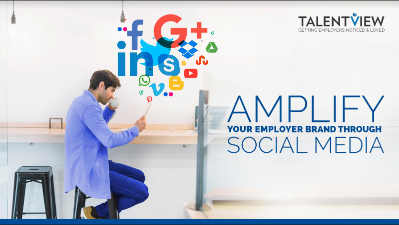 Amplify Employer Brand through Social Media