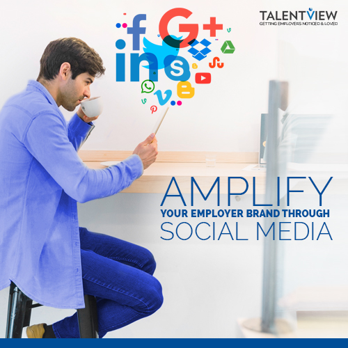 Amplify Your Employer Brand Through Social Media