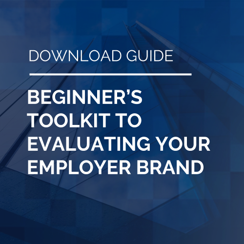 Beginners Toolkit to Evaluating Employer Brand